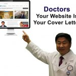 Doctor,  your Website is your Cover Letter
